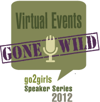 virtual events gone wild badge. go2girls 2012 speaker series